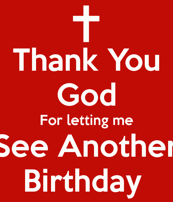 Thank-you-god-for-letting-me-see-another-birthday.png (600