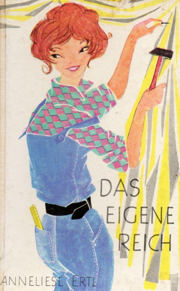 """Anneliese Ertl, """"Das eigene Reich"""", Franck´sche Verlagshandlung Stuttgart, 1959, Einbandgestaltung Carola von Stülpnagel"""