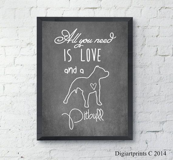 Printable Pitbull Dog Wall Art All You Need Is Love Instant Etsy Dog Wall Art Dachshund Wall Art Wall Art Prints