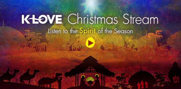 Klove Christmas.Listen To The K Love Christmas Stream Www Klove Com