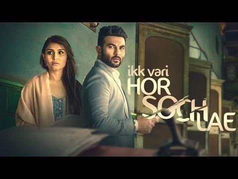 Ikk Vaari Hor Soch Lae Harish Verma Jaani B Praak Latest Punjabi Song Bollywood Music Videos Songs Bollywood Songs