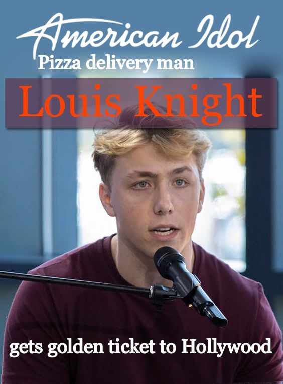 American Idol Pizza delivery man Louis Knight gets a golden ticket to Hollywood Louis Knight wont be delivering pizzas for a long time There he works parttime as a pizza...