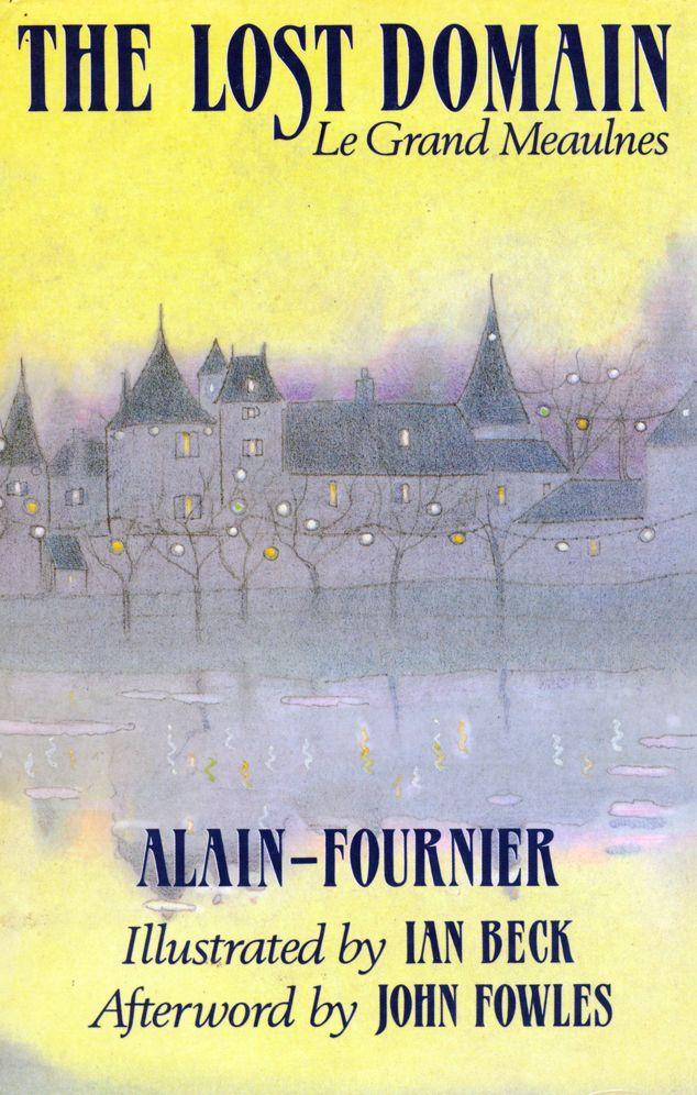 Le Grand Meaulnes Aka The Lost Domain By Alain Fournier