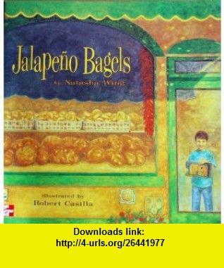 Jalape�o Bagels Big Classroom Book (9780021484133) Natasha Wing , ISBN-10: 0021484139  , ISBN-13: 978-0021484133 ,  , tutorials , pdf , ebook , torrent , downloads , rapidshare , filesonic , hotfile , megaupload , fileserve