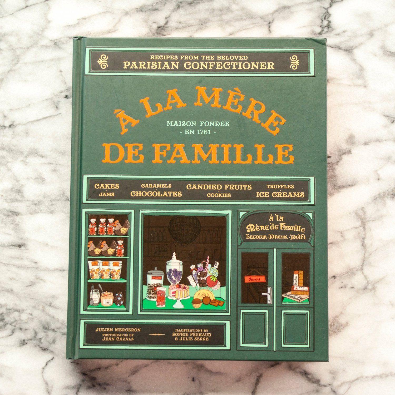 A La Mère De Famille by Julien Merceron  New Cookbook