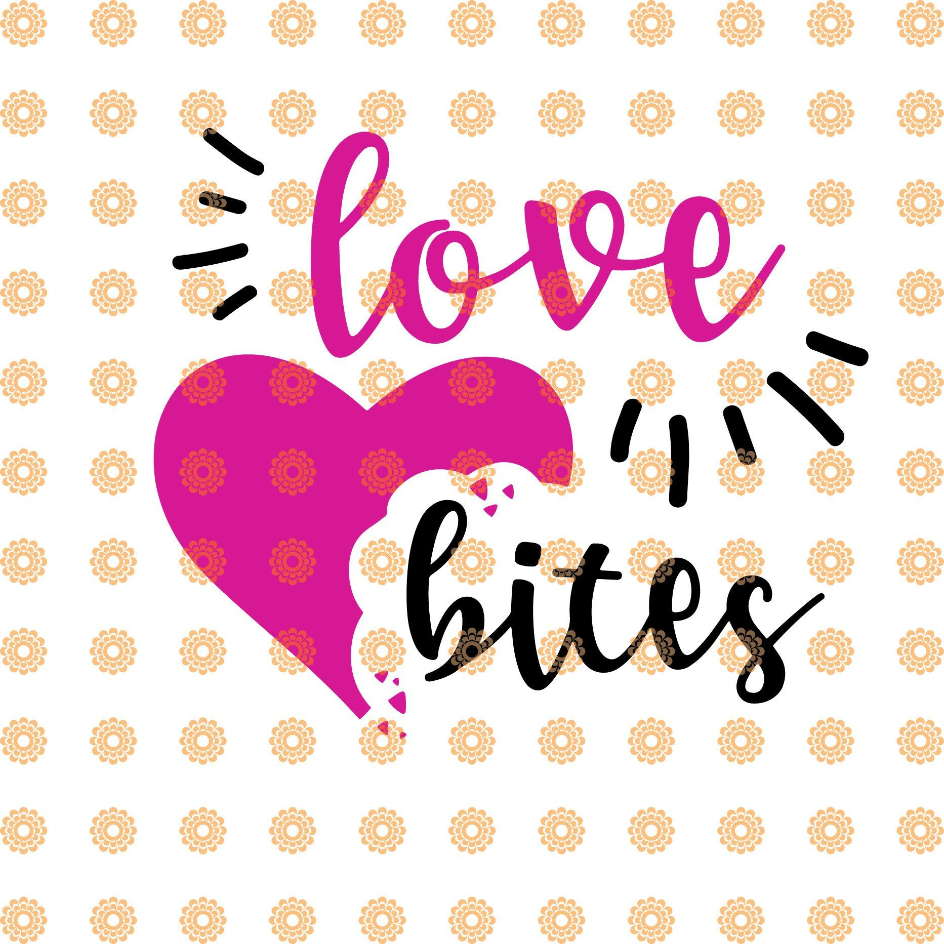 Download Love bites svg, love quote svg, I love you svg, Love Heart ...