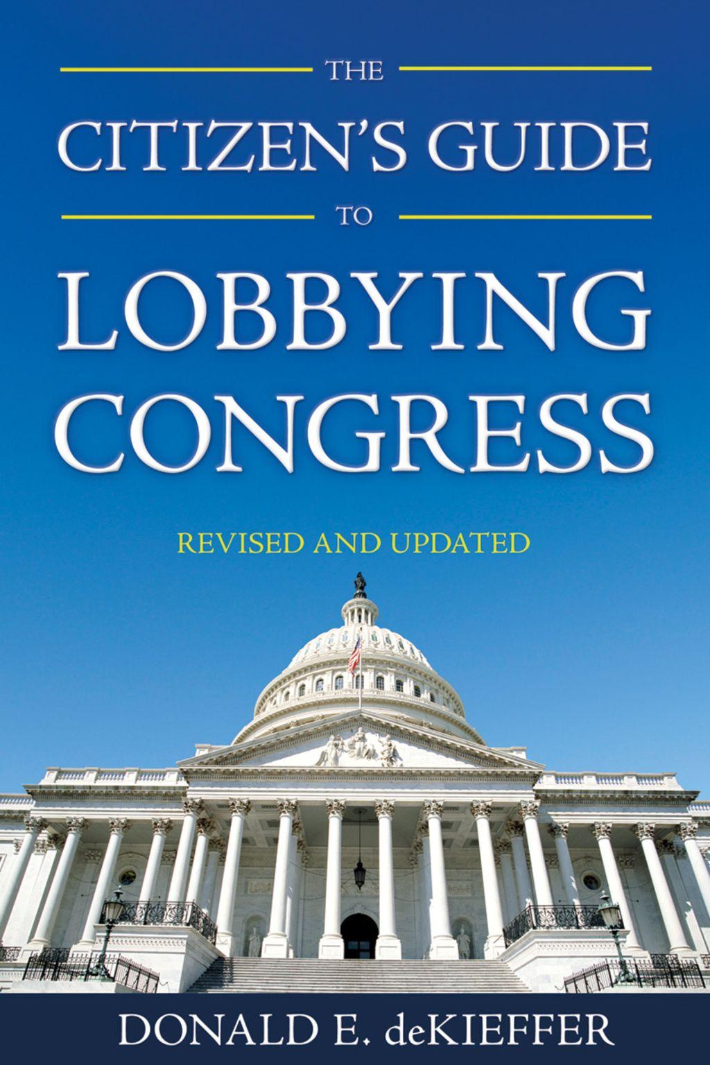 The Citizen S Guide To Lobbying Congress Ebook Congress