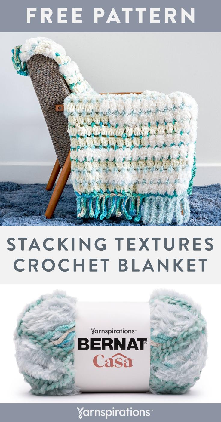 Free Stacking Textures Crochet Blanket Pattern Using Bernat Casa Yarn In 2021 Crochet Easy Crochet Patterns Free Crochet Blanket Patterns
