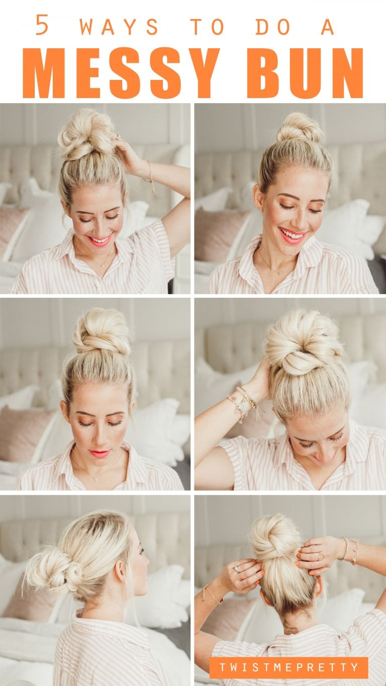 5 Ways To Do a Messy Bun - Twist Me Pretty