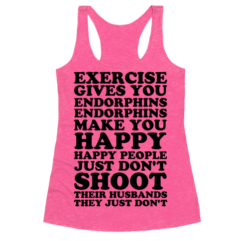 EXERCISE GIVES YOU ENDORPHINS - Legally Blonde Workout Tank <3