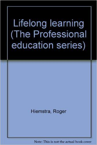 Lifelong Learning The Professional Education Series Roger Hiemstra Body Wisdom Professional Education Education