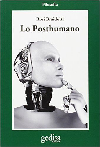 Lo posthumano / Rosi Braidotti
