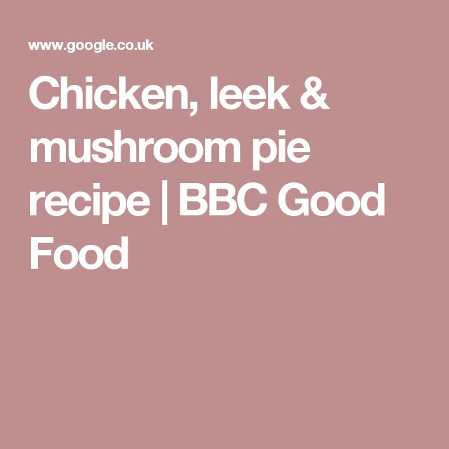 Chicken leek mushroom pie recipe bbc good food piestarts chicken leek mushroom pie recipe bbc good food forumfinder Choice Image
