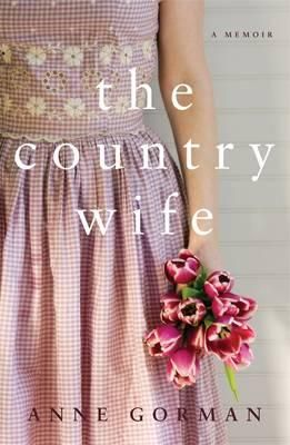The Country Wife. Anne Gorman talked about her life and book on Auntie ClassicFm. A must read.