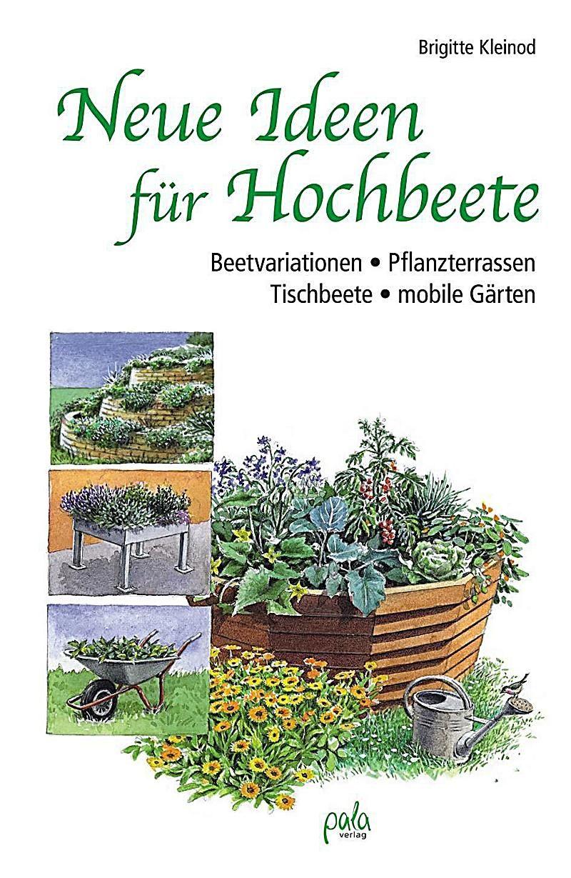Neue Ideen Fur Hochbeete Brigitte Kleinod Gebunden Buch In 2020 Hochbeet Neue Ideen Und Mobile Garten