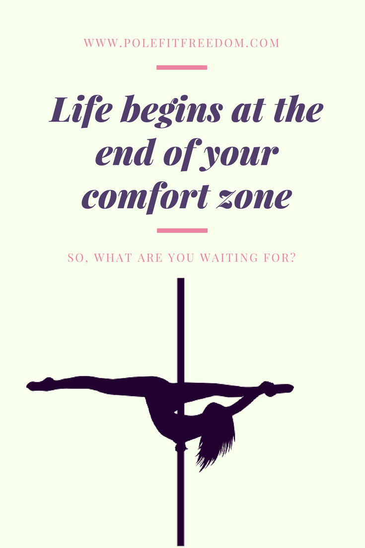 1a825c905b Life Begins At The End Of Your Comfort Zone - Inspirational Pole Dancing  Quotes