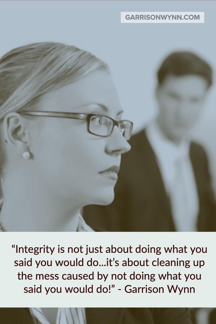 Motivational Quotes And Inspirational Memes Top Motivational Speaker Garrison Wynn Integrity Quotes Inspirational Memes Motivational Quotes