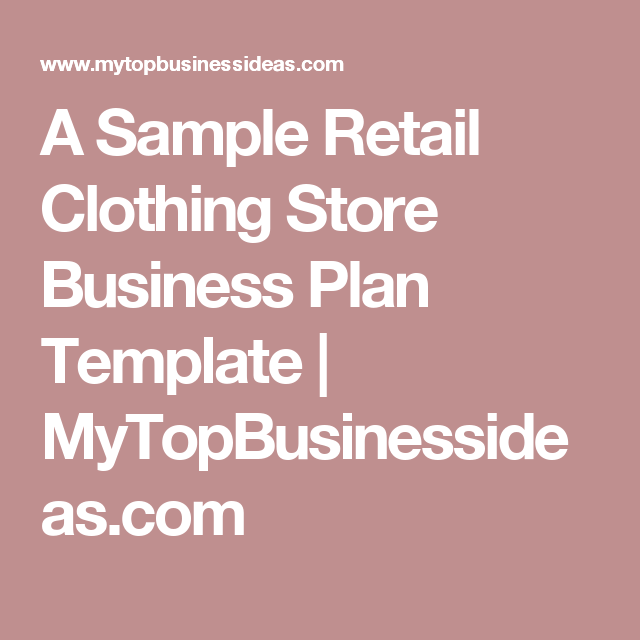 A sample retail clothing store business plan template a sample retail clothing store business plan template mytopbusinessideas wajeb Choice Image