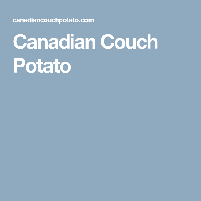 Canadian Couch Potato Couch Potato Canadian Investing