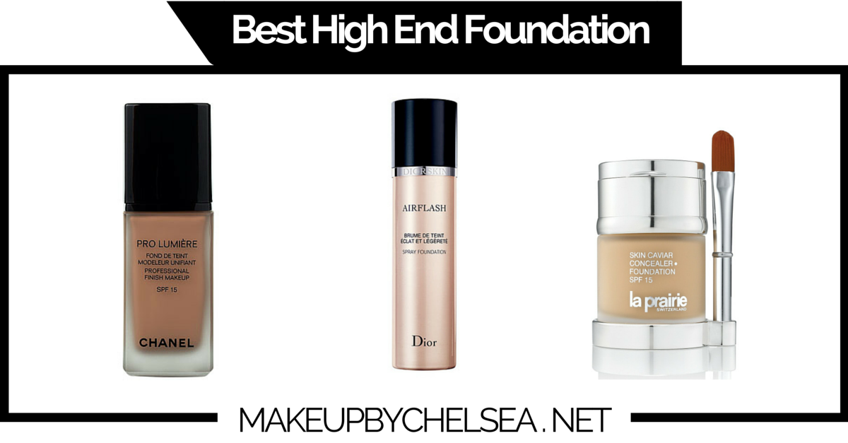 Best High End Foundation Of 2019 Make Up By Chelsea Best High End Foundation Best Foundation Foundation