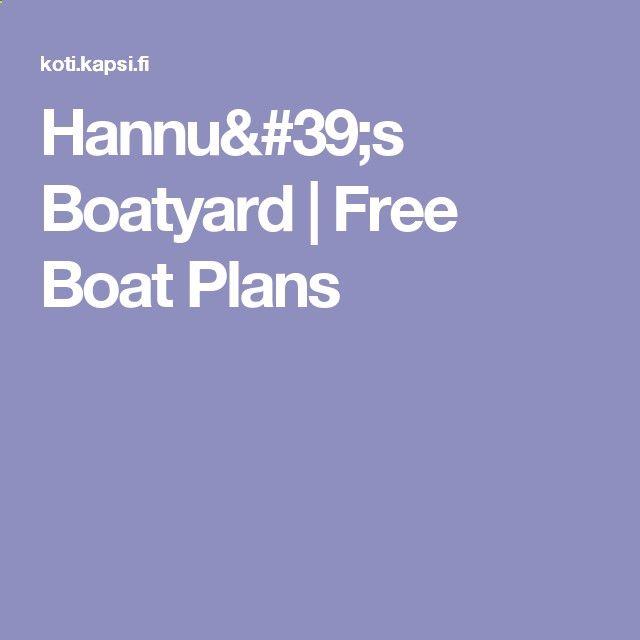 Hannu's Boatyard   Free Boat Plans #BoatbuildingShops