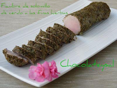 Chocolateysal: FIAMBRE DE SOLOMILLO DE CERDO A LAS FINAS HIERBAS