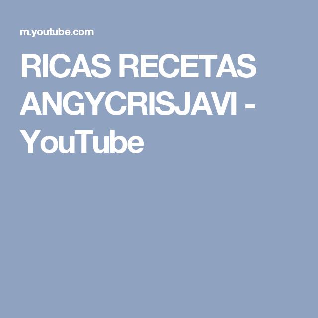 RICAS RECETAS ANGYCRISJAVI - YouTube