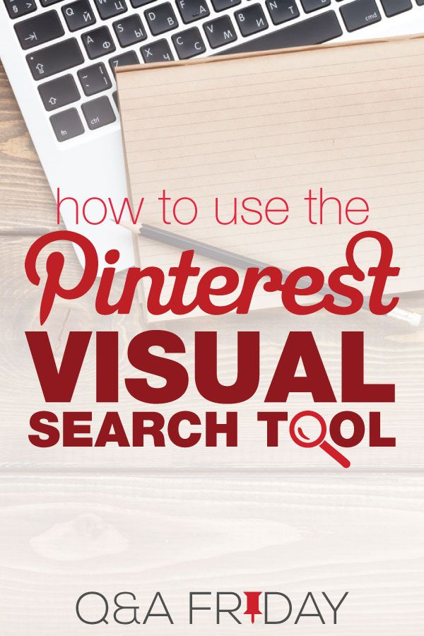 The Pinterest Visual Search Tool How It Can Help Pinterest Marketers Visual Search Tool Learn Pinterest Visual Search Pinterest