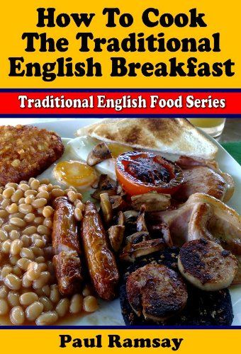 How to cook the traditional english breakfast traditional how to cook the traditional english breakfast traditional english food series book forumfinder Image collections