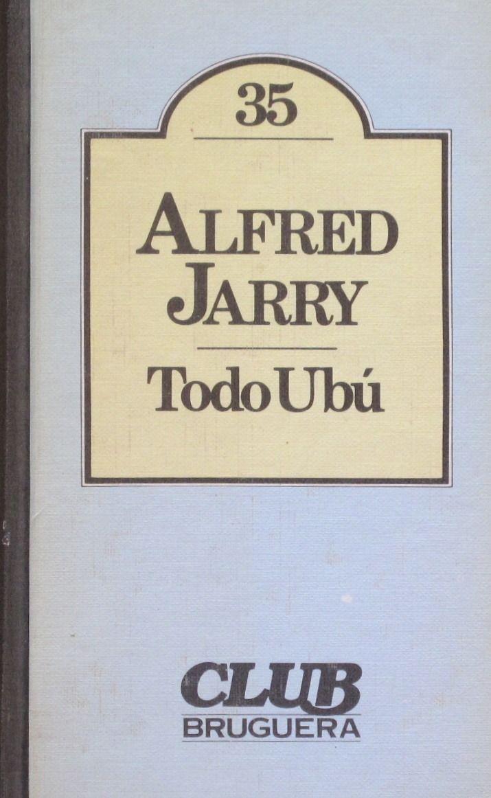 Todo Ubú - Alfred Jarry