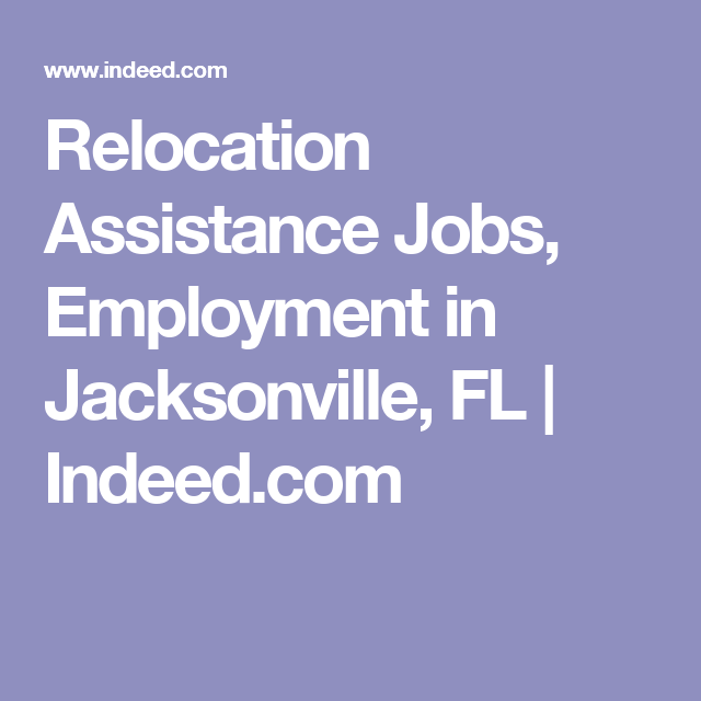 Relocation Assistance Jobs Employment In Jacksonville Fl Indeed Com Employment Job Relocation