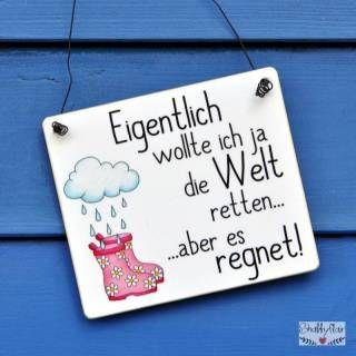 shabbyflair - Holzschild: Eigentlich wollte ich ja die Welt retten, aber es regnet!
