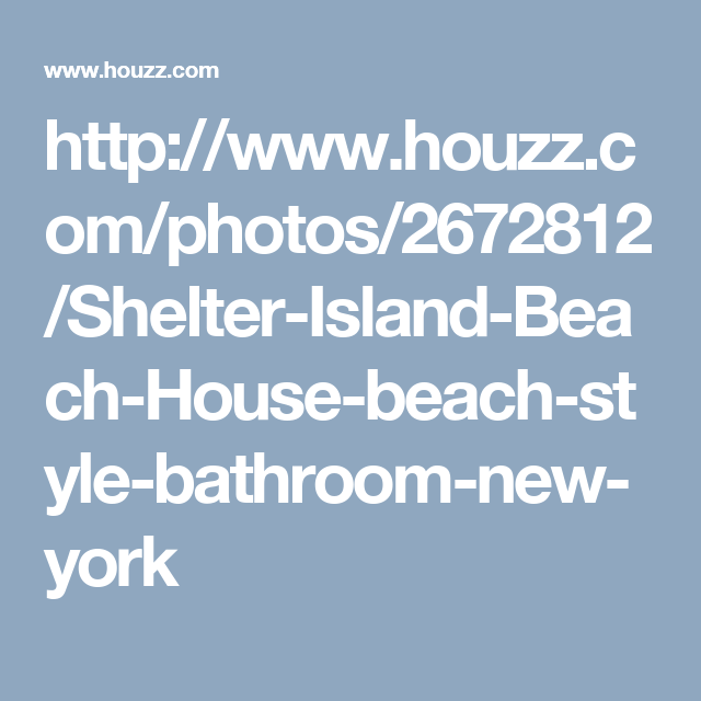 http://www.houzz.com/photos/2672812/Shelter-Island-Beach-House-beach-style-bathroom-new-york