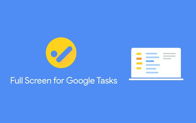 Chrome extensie Full Screen for Google Tasks Android