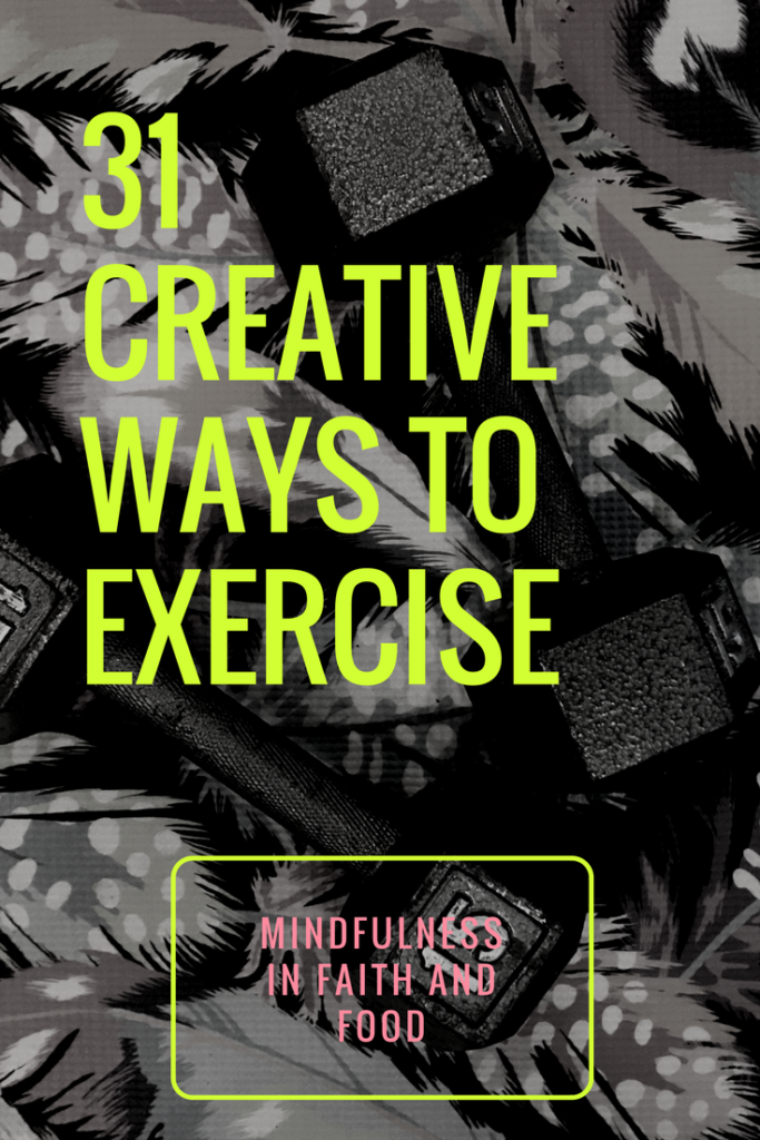 34 Creative Ways to Exercise; a great list of ways to get in your daily exercise #exerciselist, #exerciseroutine, #differentwaystoexercise, exercisetips