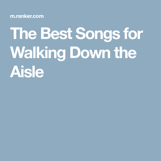 Processional Songs For Weddings: The Best Songs For Walking Down The Aisle