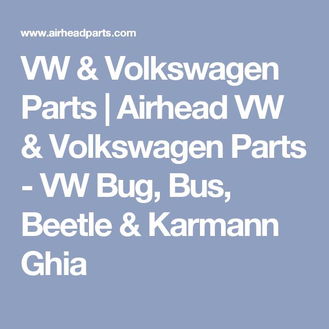 VW & Volkswagen Parts | Airhead VW & Volkswagen Parts - VW Bug, Bus ...