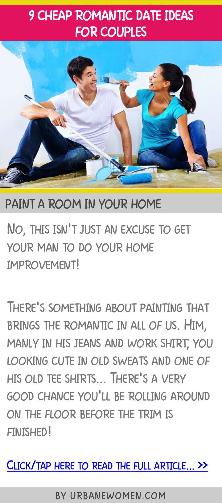 9 cheap romantic date ideas for couples - Paint a room in your home ...