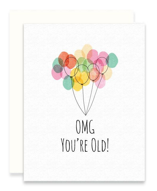 Omg Youre Getting Old Card Wrapping Pinterest Cards Happy