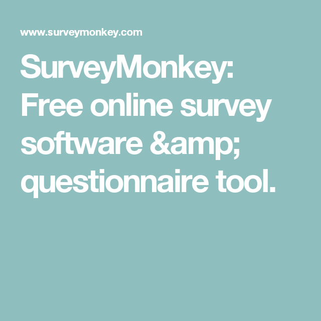 Surveymonkey Free Online Survey Software Amp Questionnaire Tool