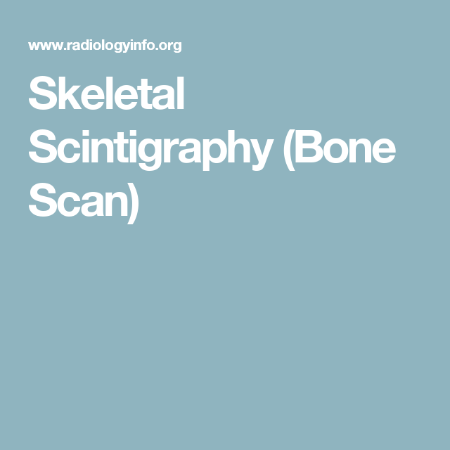 Skeletal Scintigraphy (Bone Scan)