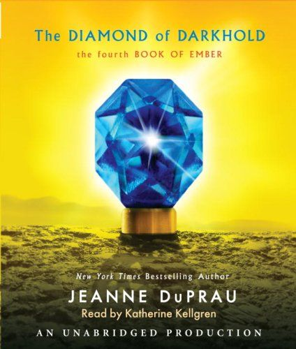 The Diamond Of Darkhold The Fourth Book Of Ember Books Of Ember By Jeanne Duprau Performed By Katherine City Of Ember Book City Of Ember Book Worth Reading