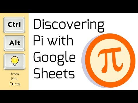 Control Alt Achieve Discovering Pi With Google Sheets Google