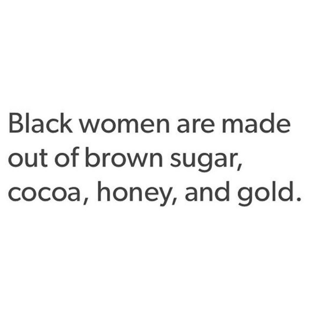 Conscious Life Without Cable On Instagram Brown Sugar Our Love Strength Compassion Cocoa Our Melanin Black Girl Magic Quotes Skins Quotes Melanin Quotes