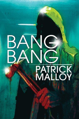 Bang Bang by Patrick Malloy, http://www.amazon.com/dp/B00A354MWE/ref=cm_sw_r_pi_dp_UwA7rb1HTX1DN