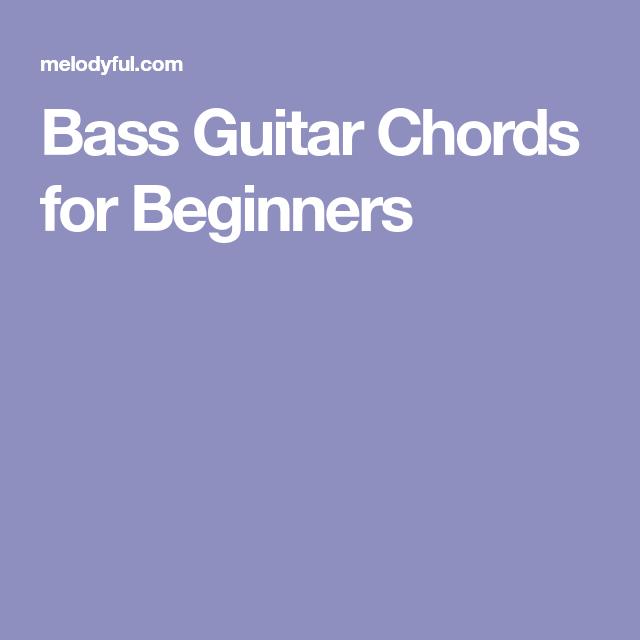 Bass Guitar Chords For Beginners Bass Guitar Pinterest Bass
