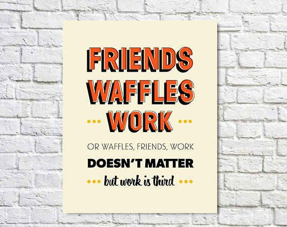 Friends Waffles Work Inspirational Friendship Poster | 15 Cute Parks And Rec Galentine's Day Gifts