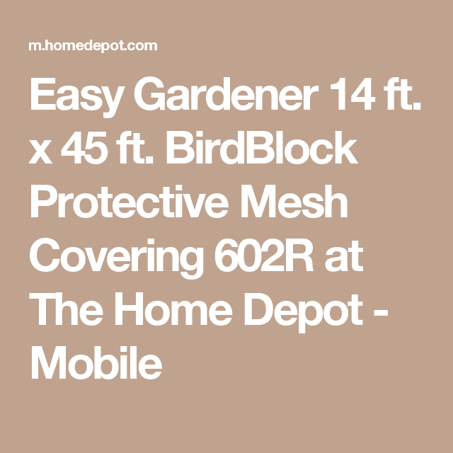 Easy Gardener 14 ft. x 45 ft. BirdBlock Protective Mesh Covering 602R at The Home Depot - Mobile
