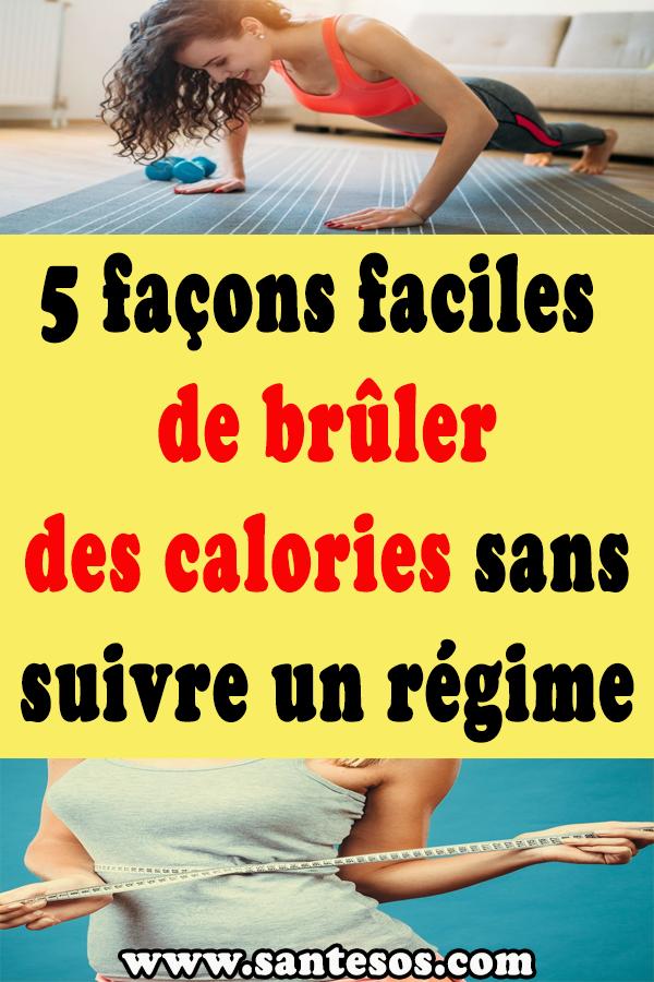 5 façons faciles de brûler des calories sans suivre un