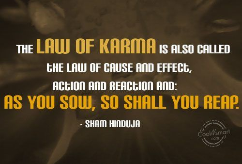 Law Of Mirrors Karma Quotes Quotesgram Karma Quotes Law Of Karma Wise Quotes